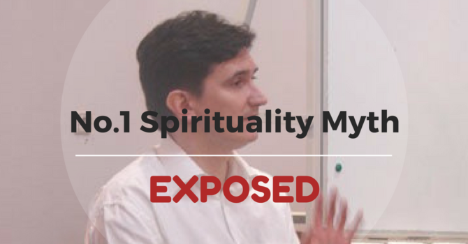 Number One Spirituality Myth Exposed